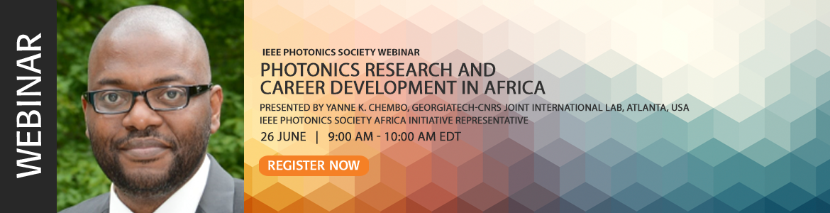 Photonics Webinar - June 26 2018 - Photonics Research and Career Development in Africa
