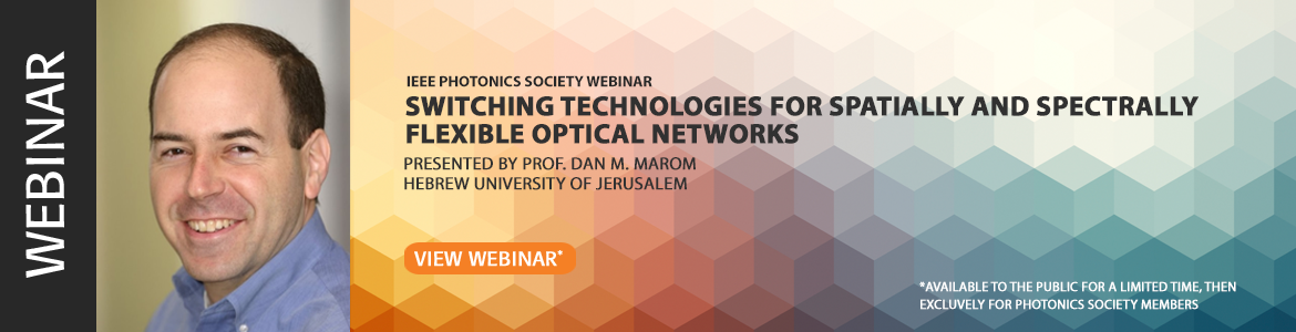 2018-10-25 Switching Technologies for Spatially and Spectrally Flexible Optical Networks Webinar Register View