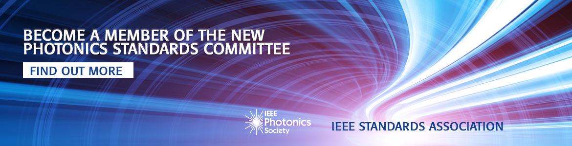 BECOME A MEMBER OF THE NEW PHOTONICS STANDARDS COMMITTEE